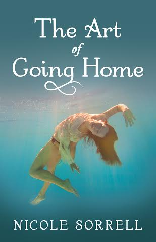 The Art of Going Home by Nicole Sorrell